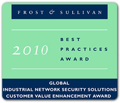 Frost and Sullivan 2010 Industrial Network Security SOlutions Customer Value Enhancement Award